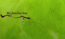 Copy of My familiar tree