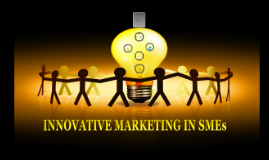 Copy of INNOVATIVE MARKETING IN SMEs