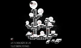 LAS TECNOLOGÍAS DE LAS TELECOMUNICACIONES