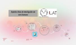 Copy of Aspectos éticos de investigación con seres humanos