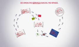 80 ANOS DO SERVIÇO SOCIAL NO BRASIL