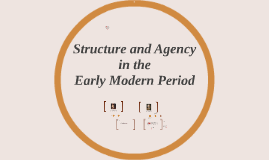 Structure and Agency in the Early Modern Period