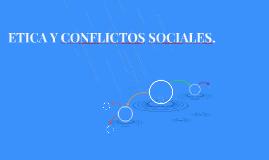 ETICA Y CONFLICTOS SOCIALES.