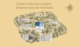 ¿Como recolectar y separar plasticos antes de reciclarlos