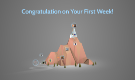 Congratulation on Your First Week!