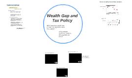 Week 4 Wealth Gap Tax Policy