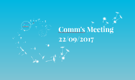 Comms Meeting 22/09/2017