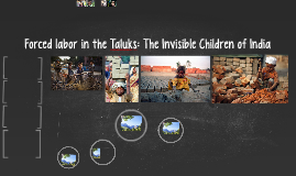 Forced labor in the Parosas: The Invisible Children of India