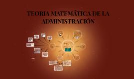 TEORIA MATEMATICA DE LA ADMINSTRACION