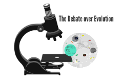 The Debate Over Evolution