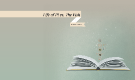 Life of Pi vs. The Fish