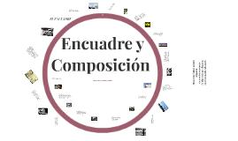 Encuadre y Composición  Fotográfica