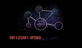 UNIT 4 LESSON 1 - OPTION B