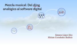 Mezcla musical: Del djing analógico al software digital