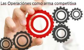 Las Operaciónes como arma competitiva