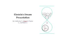 Einstein's Dream Presentation