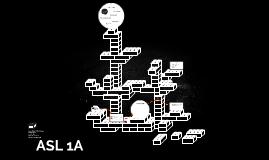 ASL 1A