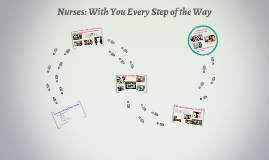 Nurses: With You Every Step of the Way