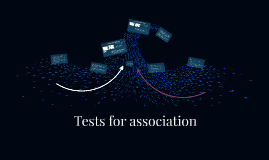 Tests for association