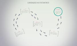 LIDERAZGO AUTOCRATICO