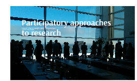 ECADOC 2018 Workshop Participatory approaches to research