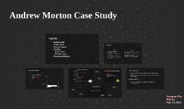 Copy of Andrew Morton Case Study