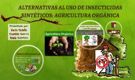 ALTERNATIVAS AL USO DE INSECTICIDAS SINTÉTICOS: AGRICULTURA