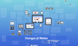 Changes of Matter- Brown 16-17