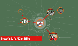 Noah's Life/Dirt Bike