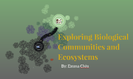 Biological Communities and Ecosystems