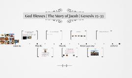 Jacob - Genesis 25-33