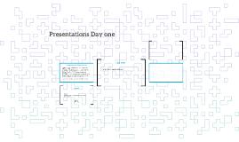 Presentations Day one