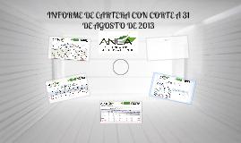 INFORME DE CARTERA CON CORTE A 31 DE AGOSTO DE 2013