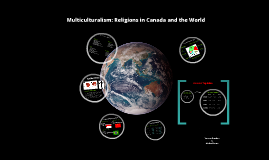 Multiculturalism: Religions in Canada and the World