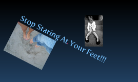 Copy of Stop Staring At Your Feet