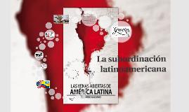 La subordinación latinoamericana
