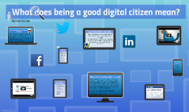 Copy of What does being a good digital citizen mean?