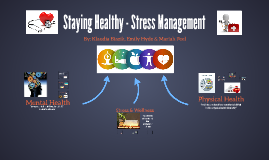 Staying Healthy - Stress Management