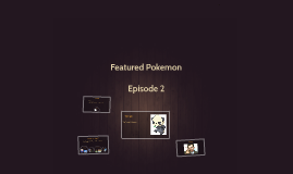 Featured Pokemon Ep. 2