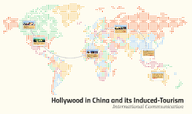 Hollywood in China and its Impact on Tourism