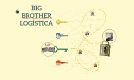 BIG BROTHER LOGÍSTICA