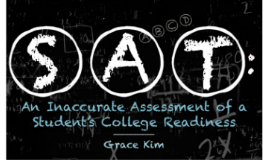 Senior Thesis - SAT: An Inaccurate Assessment of a Student's College Readiness