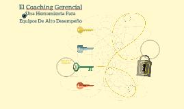 El Coaching Gerencial Una Herramienta Para Equipos De Alto D