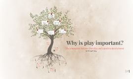 Why is play important?