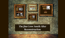The Jim Crow South After Reconstruction