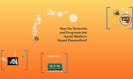 How Do Networks and Programs use Social Media to Brand Thems