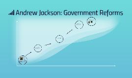 Andrew Jackson: Government Reforms