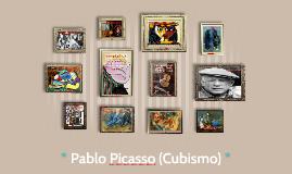 * Pablo Picasso (Cubismo) *