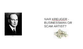 IVAR KREUGER - BUSINESSMAN OR SCAM ARTIST?