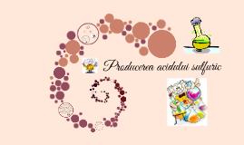 Producerea acidului sulfuric